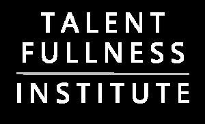 TALENTFULLNESS INSTITUTE